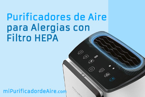 """Los Mejores Purificadores de Aire para Alergias con Filtros HEPA"""" class="""