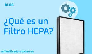 """¿Qué es un Filtro HEPA?"""" class="""