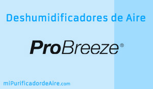 "Los Mejores Deshumidificadores PRO BREEZE"" class="